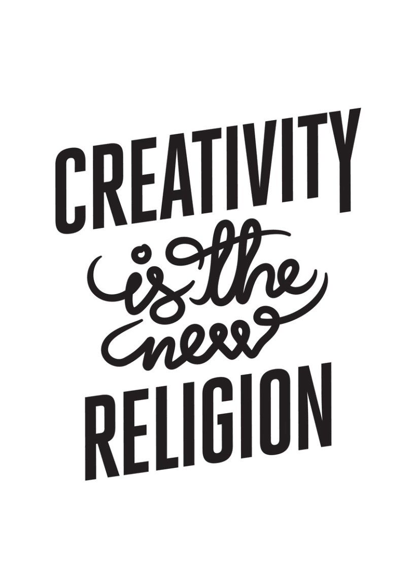 Creativity is the new religion 19