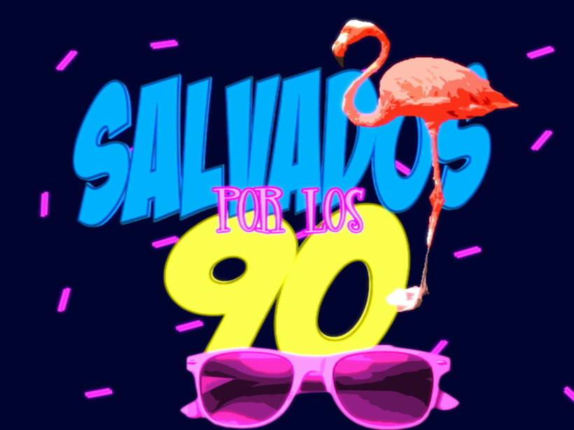 SALVADOS POR LOS 90 1