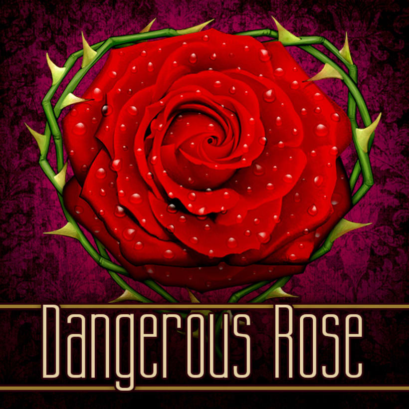 Dangerous Rose 1