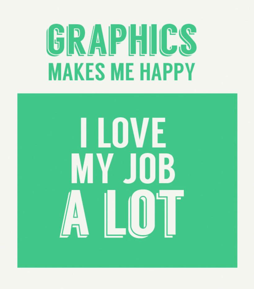 Graphics Makes Me Happy I Love My Job A Lot Poster -1