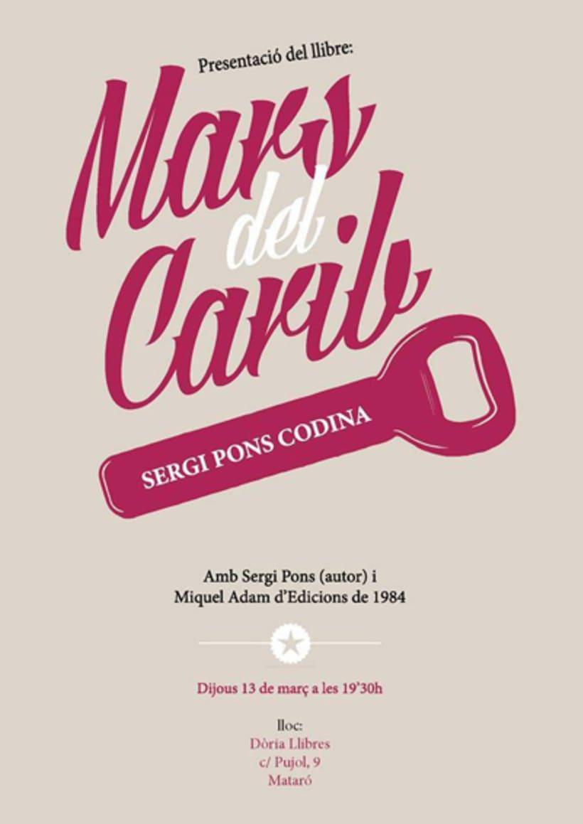 Cartells per la presentació del llibre 'Mars del Carib' escrit per en Sergi Pons Codina. 1