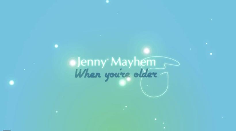 'When you're older' by Jenny Mayhem. Video-lyrics. 1