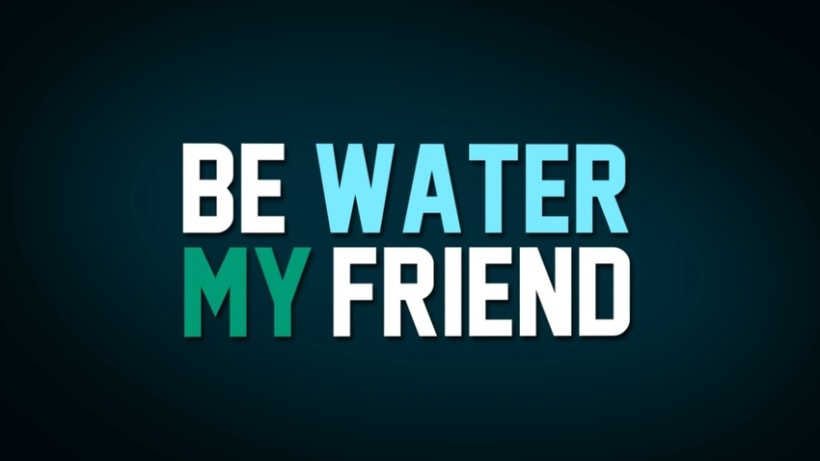 Kinetic Typography - Be Water My Friend 0