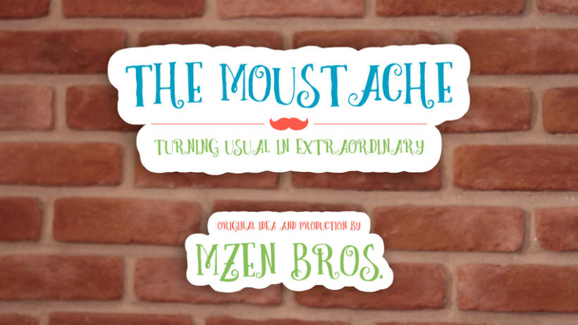 The Moustache, turning usual in extraordinary 0