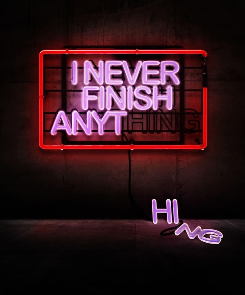 I never finish anything -1