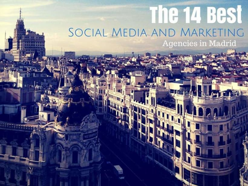 The 14 Best Social Media and Marketing Agencies in Madrid 0