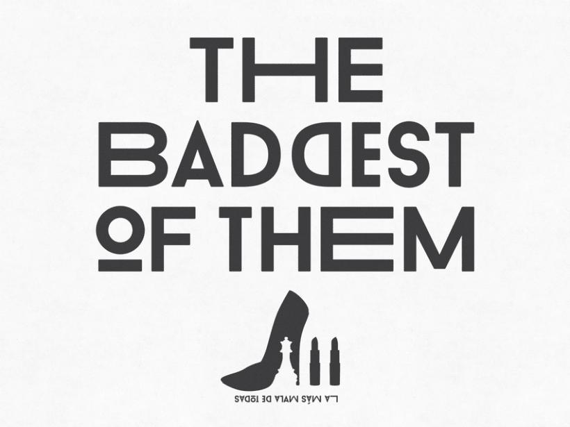 """La más mala de todas """"THE BADDEST OF THEM"""" 0"""