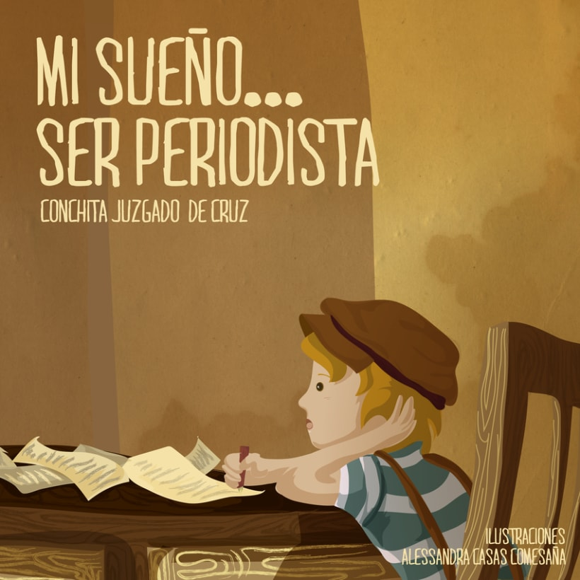 """Diseño e Ilustraciónes  para el cuento """"Mi sueño ... ser Periodista"""" por  Conchita Juzgado de Cruz. -1"""