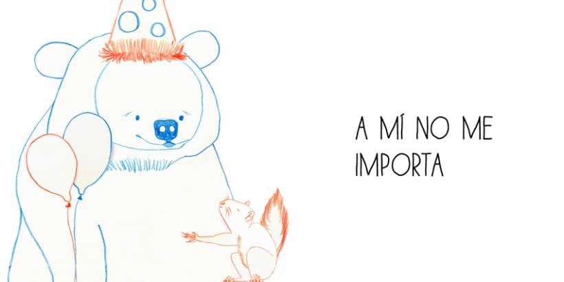 """""""A mí no me importa"""" (proyecto álbum ilustrado) -1"""