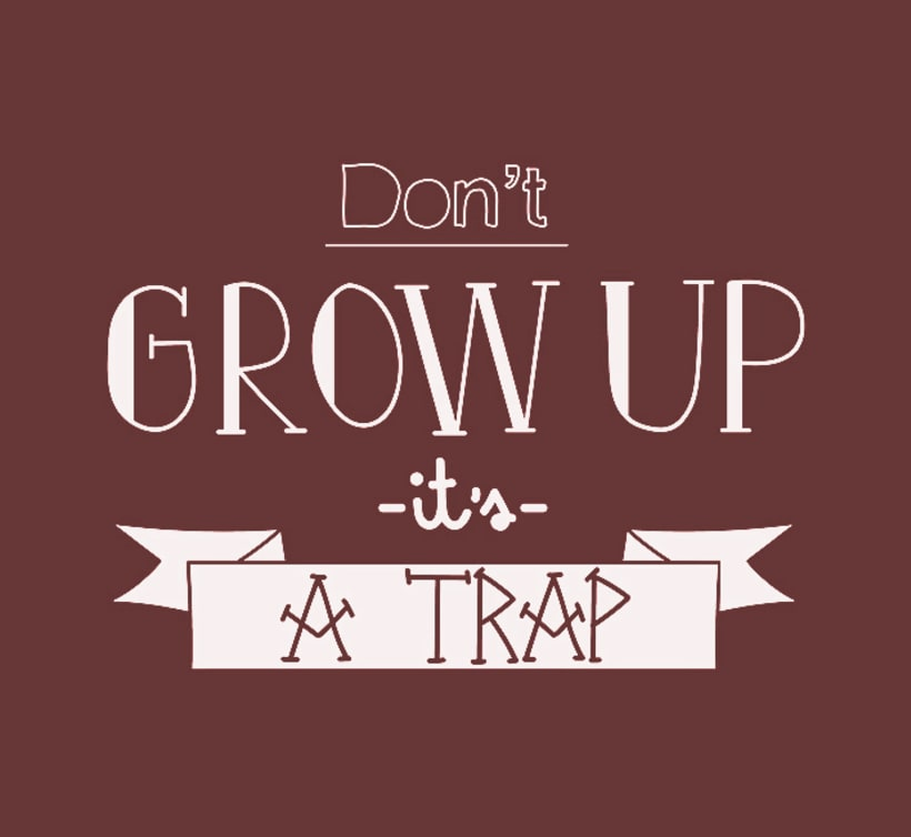 Don't grow up! -1