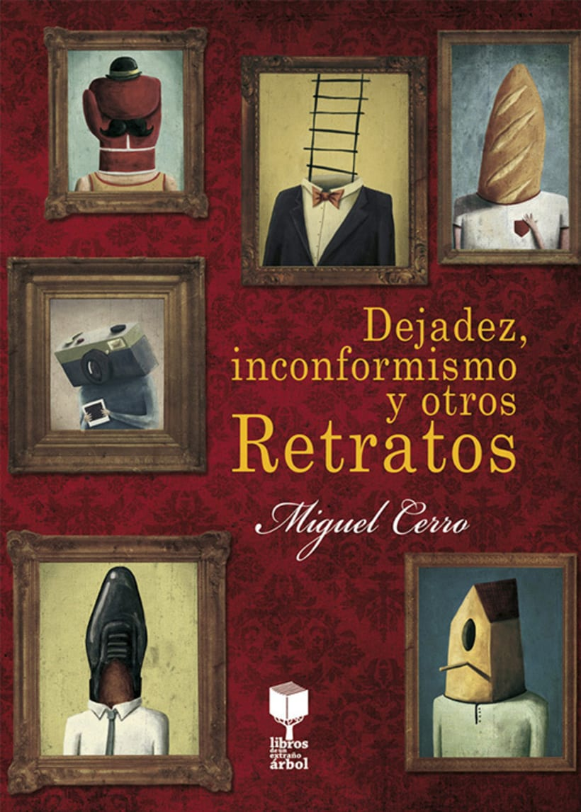 Dejadez, inconformismo y otros retratos, de Miguel Cerro. 2015 -1