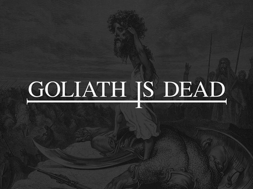 Goliath Is Dead 1