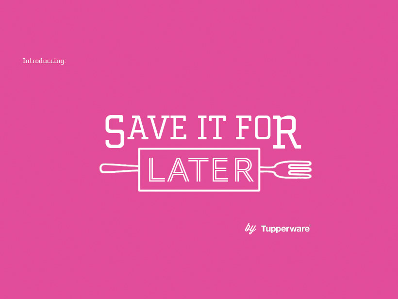 Save it for Later - Tupperware 4