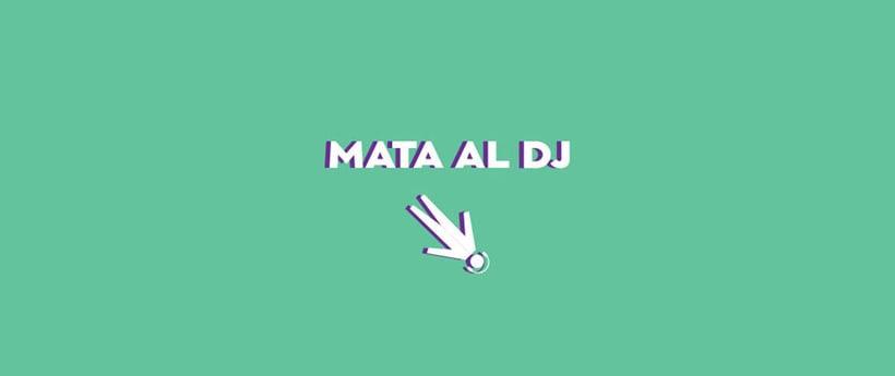 Mata al DJ 1