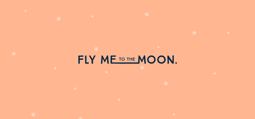 Fly Me To The Moon 0