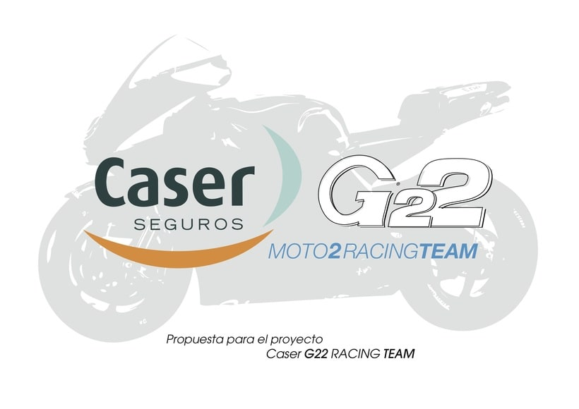 Dossier G22, Caser Moto2 Racing Team 1