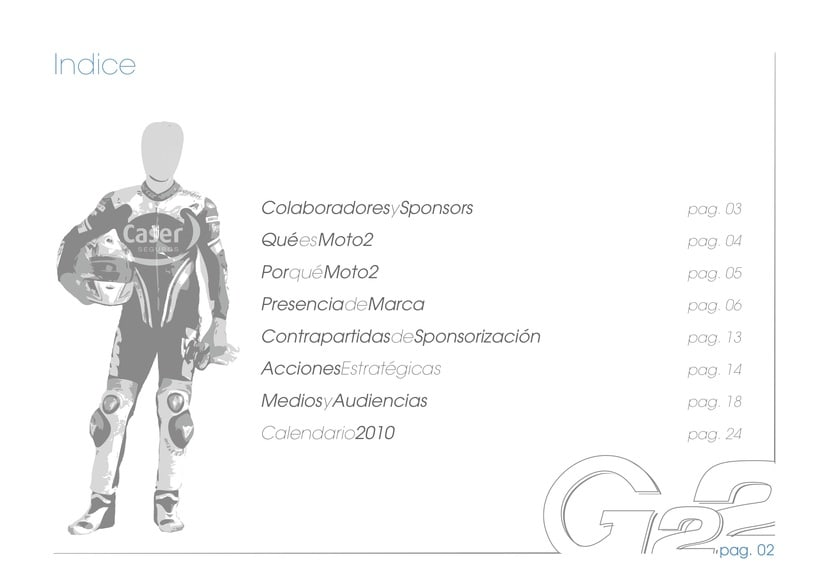 Dossier G22, Caser Moto2 Racing Team 2