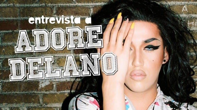 Entrevista Adore Delano 0