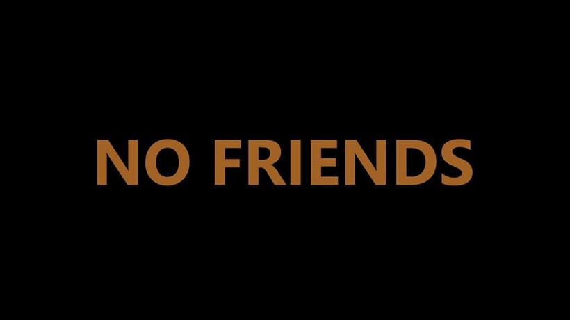 NO FRIENDS 5