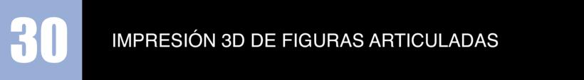 30 - IMPRESIÓN 3D DE FIGURAS ARTICULADAS 0