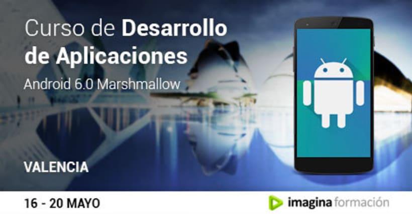 Crea tu propia aplicación Android (Curso Presencial en Valencia) 1