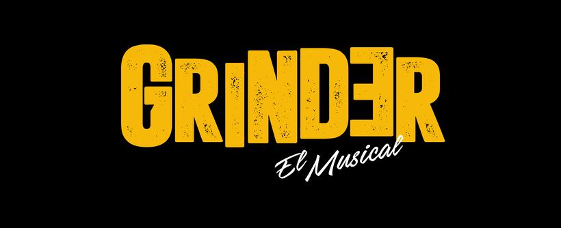 GRINDER, El Musical 0