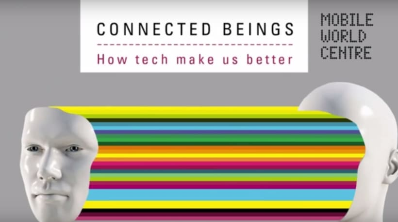 'Connected Beings: How tech makes us better' -1