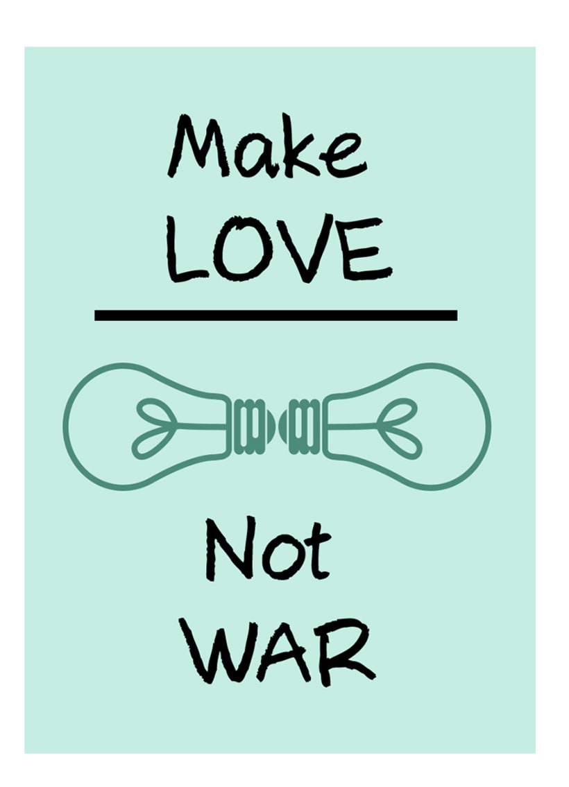 Make Love * Not War I 0