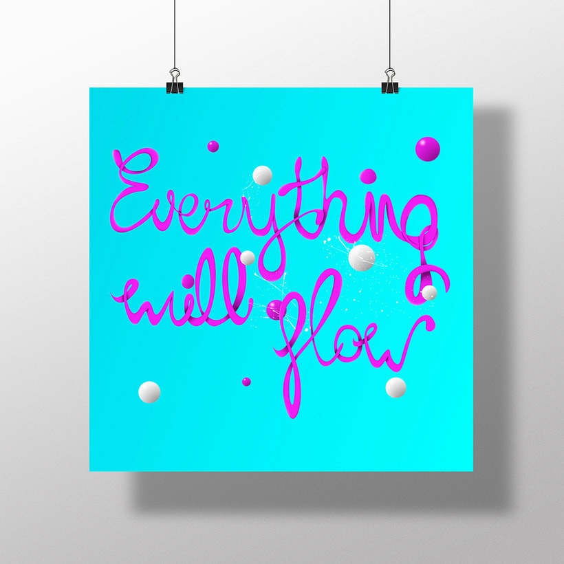 Everything will flow lettering 0