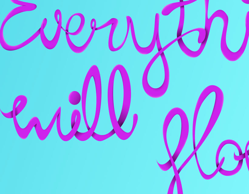 Everything will flow lettering 5
