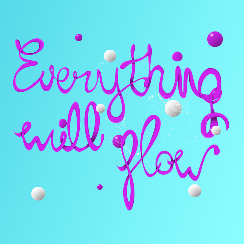 Everything will flow lettering 6