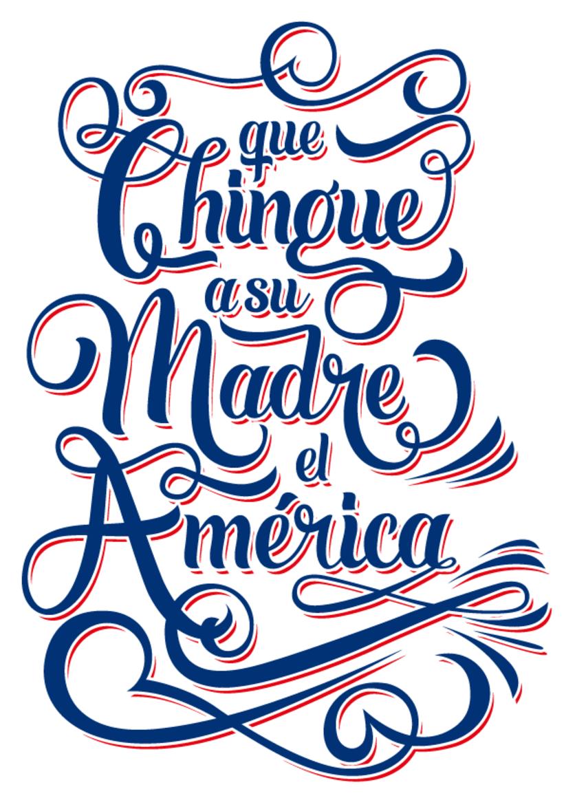 """Lettering """"Que Ch... el américa"""" 0"""
