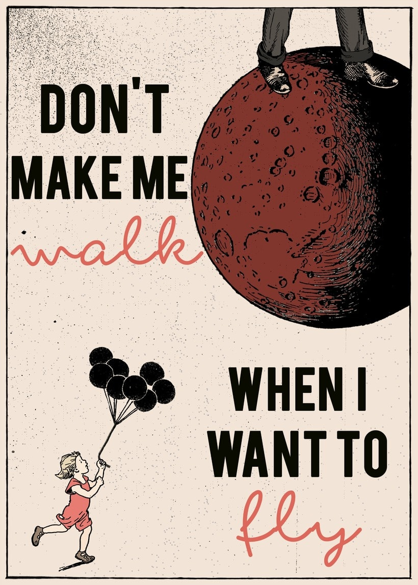 Don't make me walk when I want to fly -1