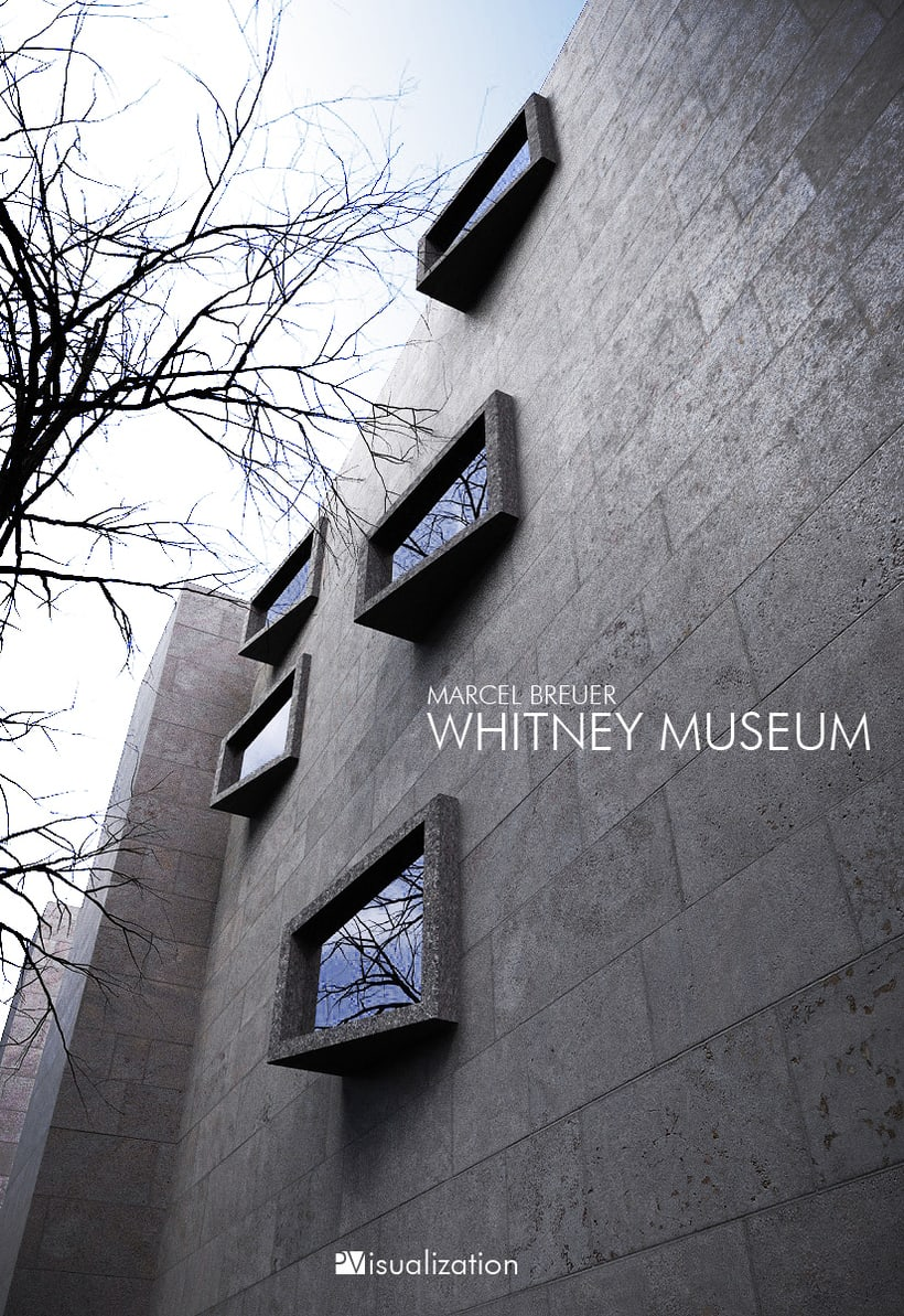 Whitney Museo, arq. Marcel Brehuer. 3D Max + Photoshop -1