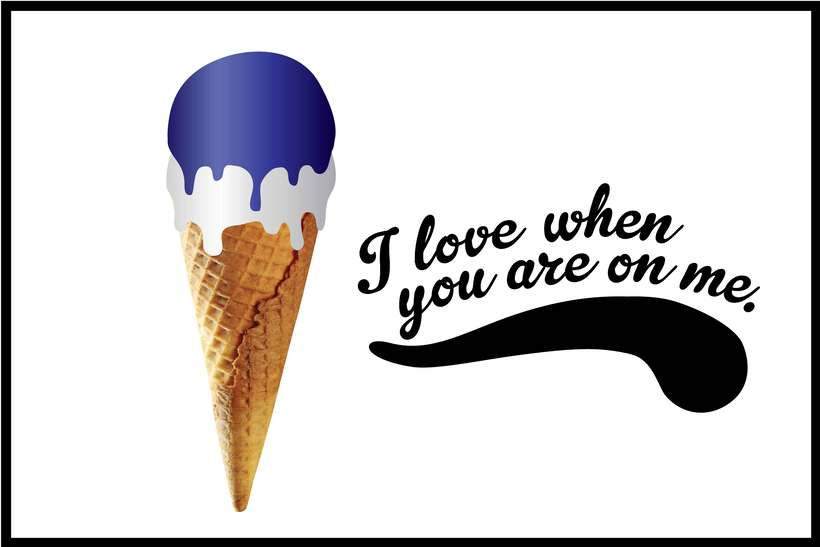 You are my ice cream 7
