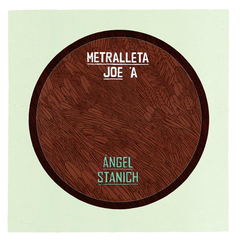 Angel Stanich / Metralleta Joe 7