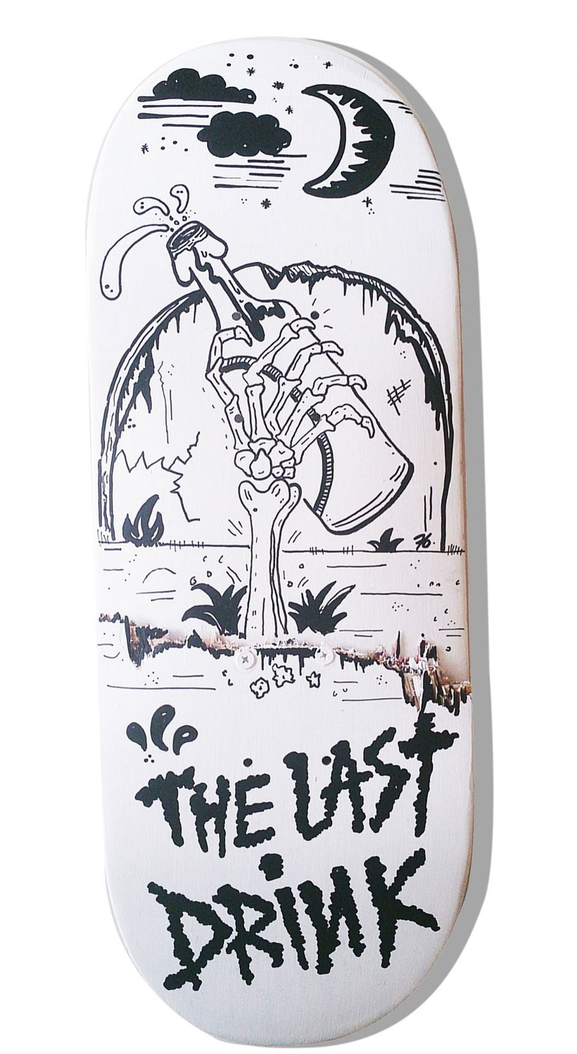 Skateboard •  The last drink #SkateArt -1