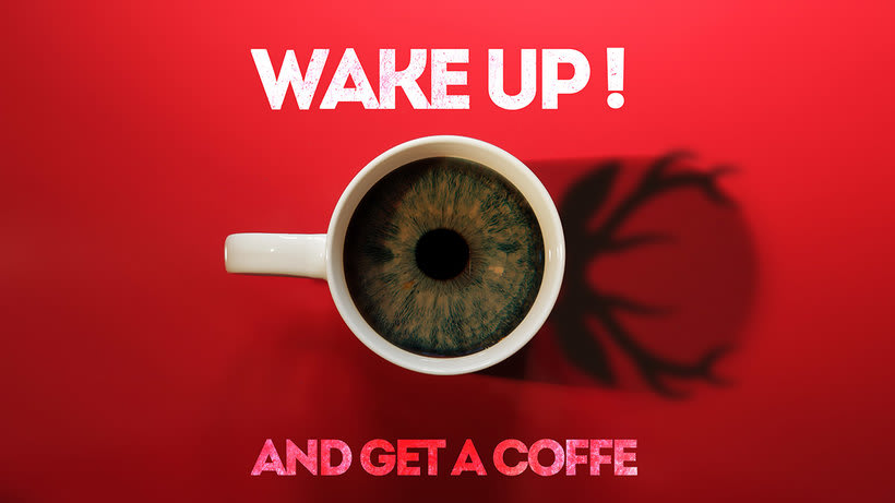 Wake up (and get a coffe) 0