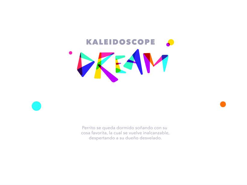 KALEIDOSCOPE DREAM 0