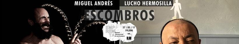 EMPREMTA 2017 _escombros_ MIGUEL ANDRÉS _ LUCHO HERMOSILLA 0