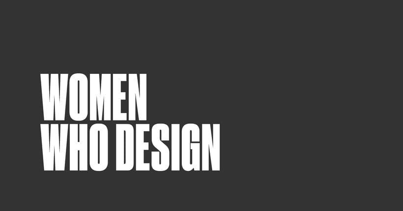 Women who design, un archivo de mujeres diseñadoras 1