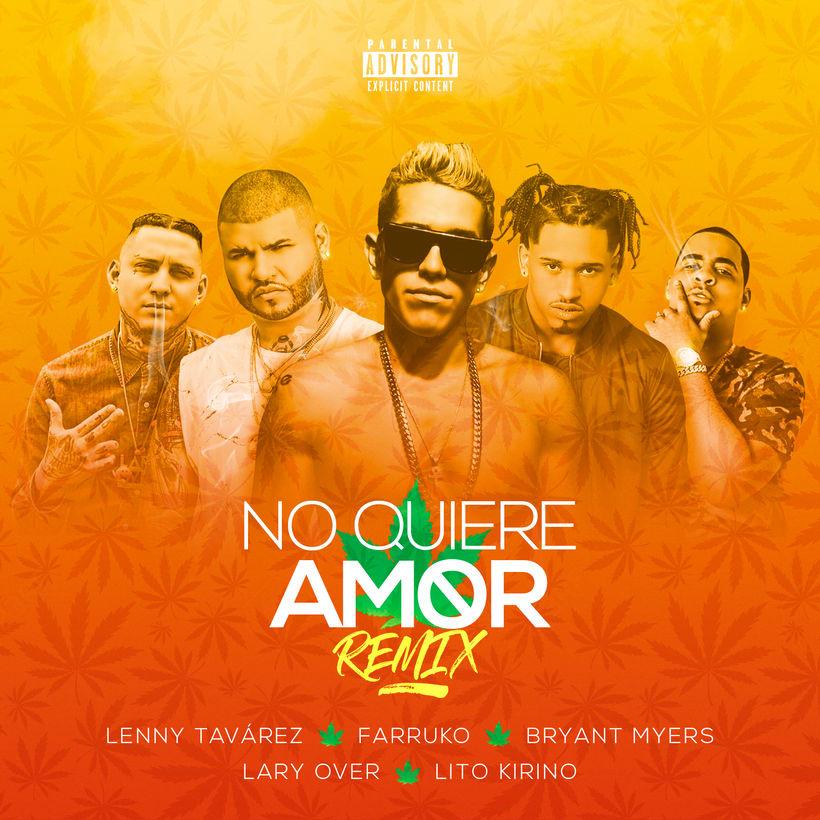 Cover : No quiere amor (Remix) - Lenny Tavárez, Farruko, Bryant Myers, Lary over & Lito Kirino  -1