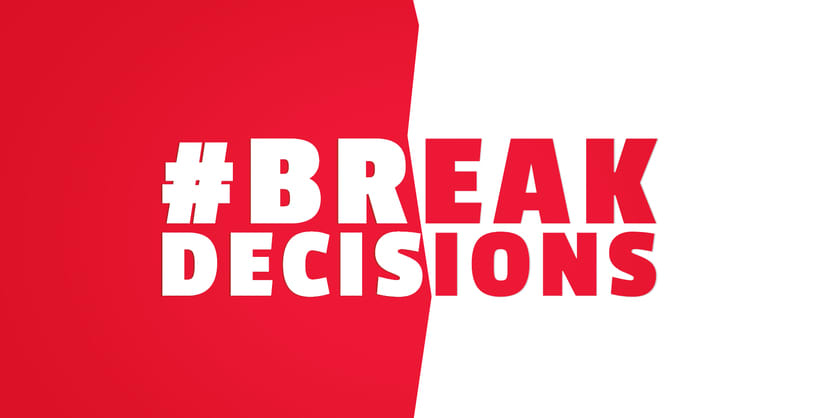#BREAKDECISIONS.  0
