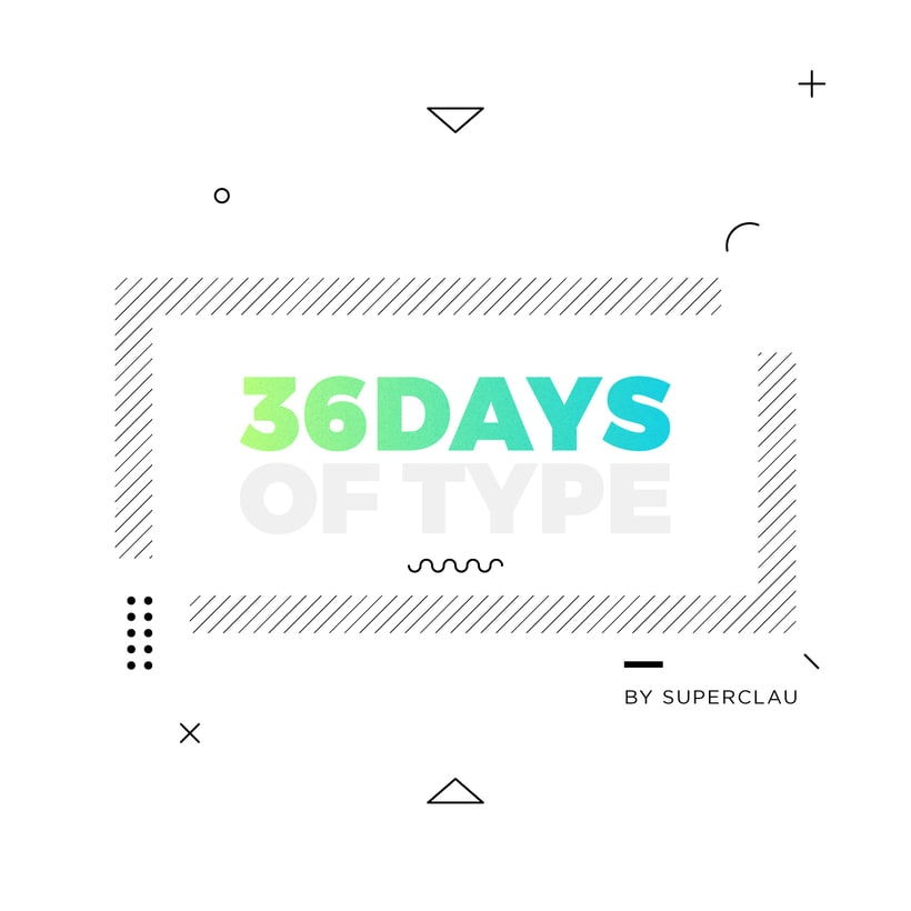 36 Days of Type | 04 edition -1