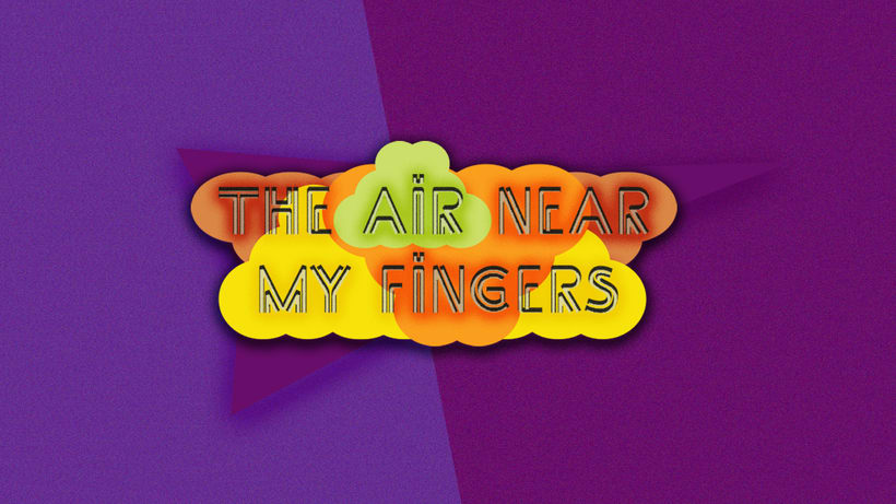 The Air Near My Fingers 0