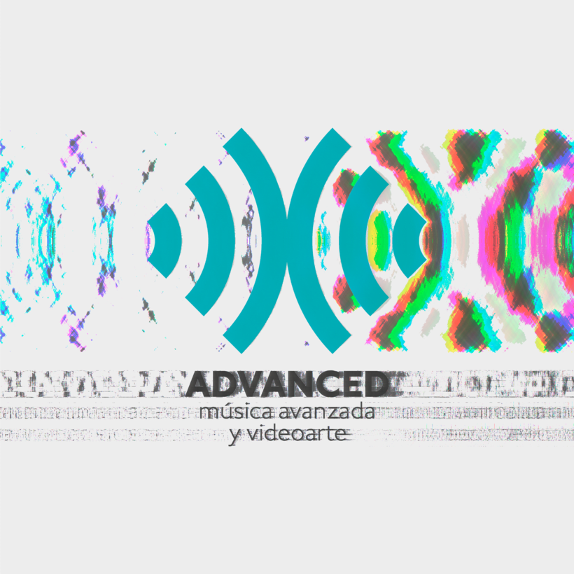 ADVANCED | Música Avanzada y Videoarte 2