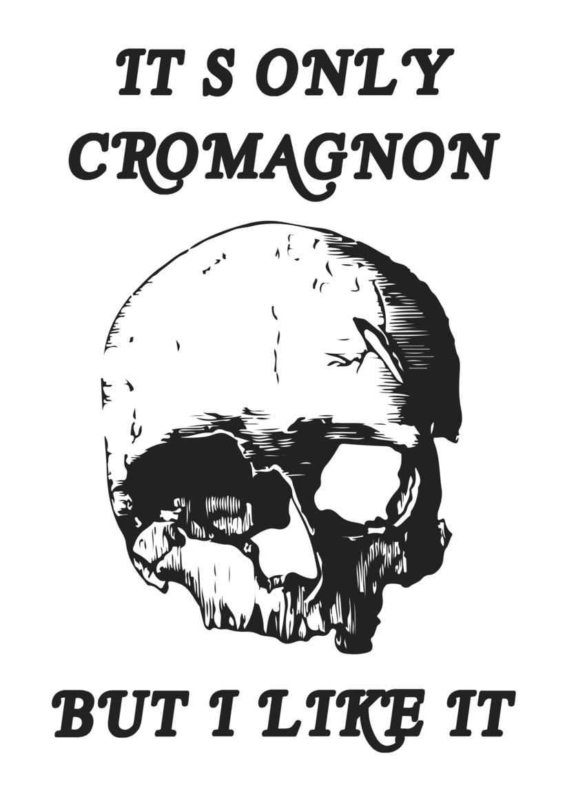 It's only cromagnon, but I like it. 0