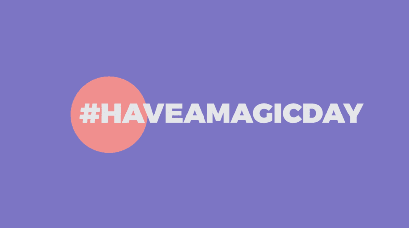 HAVE A MAGIC DAY 0