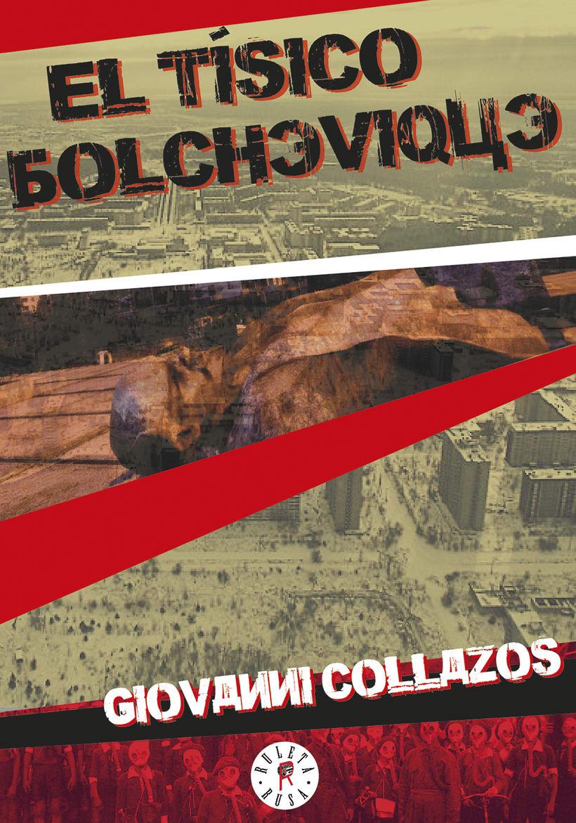 """Portada libro """"El tísico bolchevique"""" de Giovanni Collazos. Editorial Ruleta Rusa. 2"""