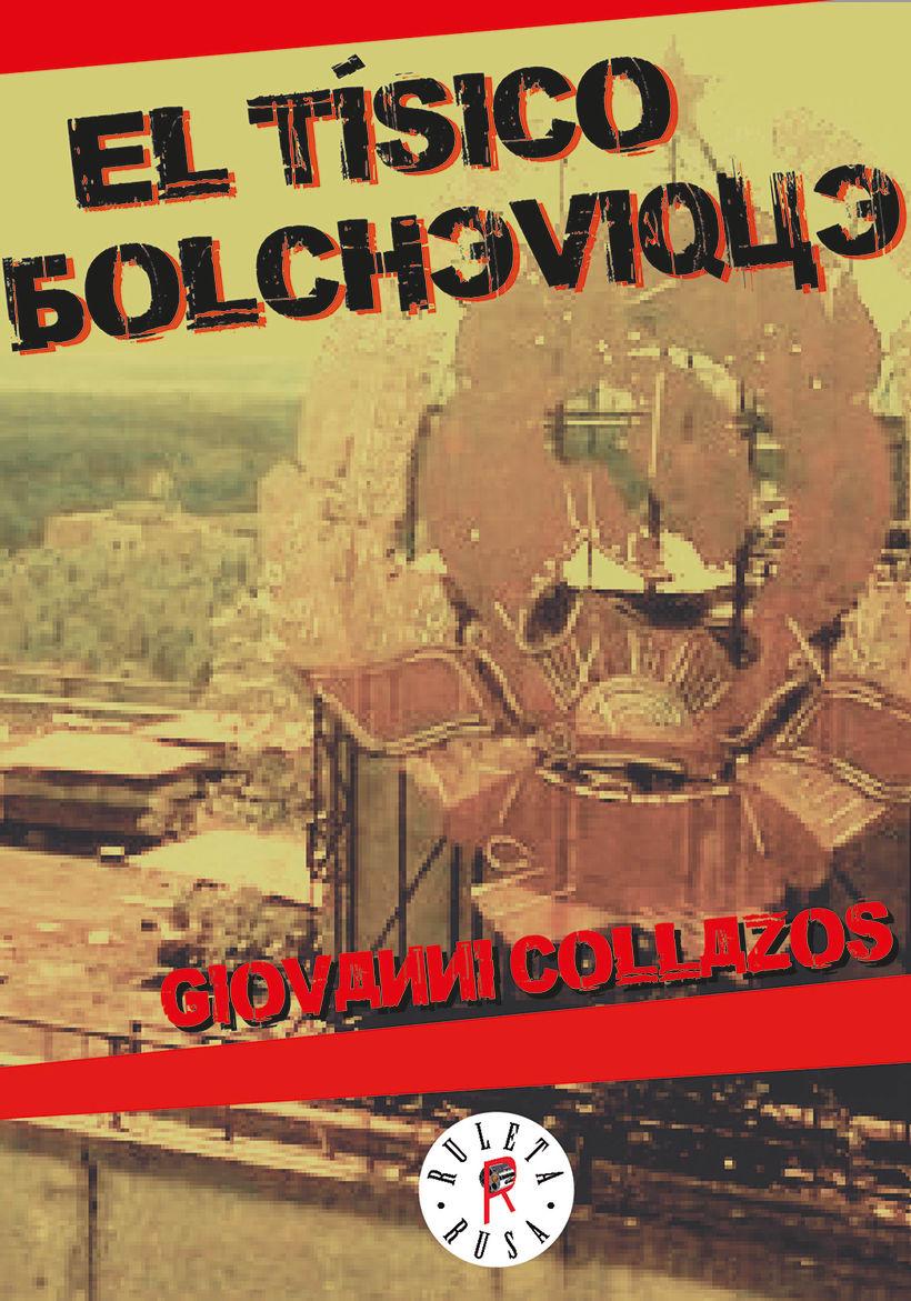 """Portada libro """"El tísico bolchevique"""" de Giovanni Collazos. Editorial Ruleta Rusa. 3"""